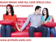 LOST LOVE,MARRIAGE,BINDING,STOP A DIVORCE SPELLS IN SOUTH AFRICA +27730066655